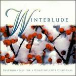 Winterlude: Instrumentals for a Contemplative Christmas