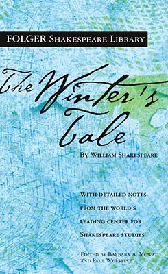Winter's Tale - Shakespeare, William, and Mowat, Dr Barbara a (Editor), and Werstine, Paul (Editor)