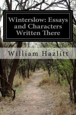 Winterslow: Essays and Characters Written There - Hazlitt, William