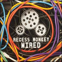 Wired - Recess Monkey