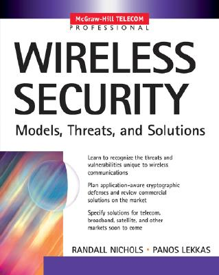 Wireless Security: Models, Threats, and Solutions - Nichols, Randall K, Professor