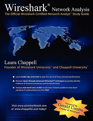 Wireshark Network Analysis: The Official Wireshark Certified Network Analyst Study Guide - Chappell, Laura, and Combs, Gerald (Foreword by)