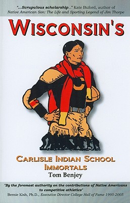 Wisconsin's Carlisle Indian School Immortals - Benjey, Tom