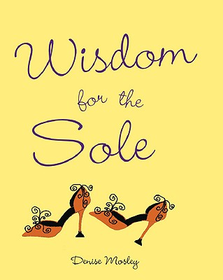 Wisdom for the Sole -