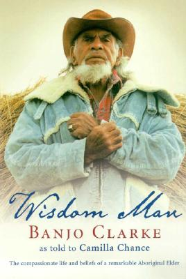 Wisdom Man - Clarke, Banjo, and Chance, Camilla