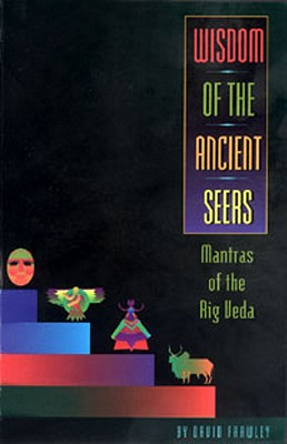 Wisdom of the Ancient Seers - Frawley, David, Dr.