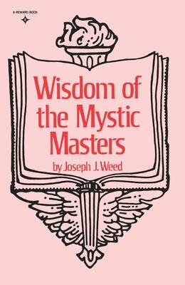 Wisdom of the Mystic Masters - Weed, Joseph J