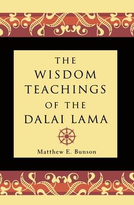 Wisdom Teachings of the Dalai Lama - Dalai Lama, and Bunson, Matthew, and Bstan-'Dzin-Rgy