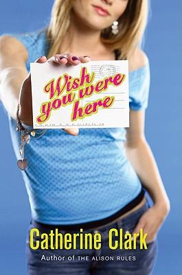 Wish You Were Here - Clark, Catherine