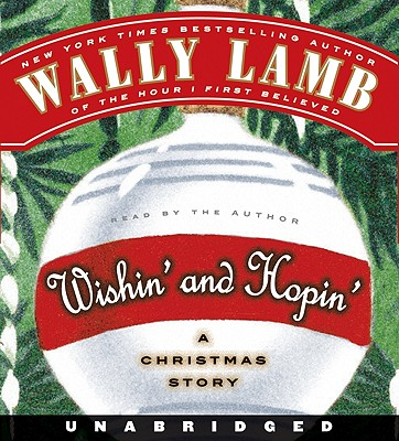 Wishin' and Hopin': A Christmas Story - Lamb, Wally (Read by)