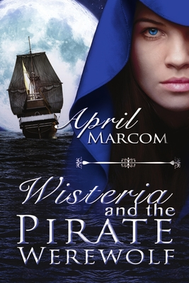 Wisteria and the Pirate Werewolf - Marcom, April