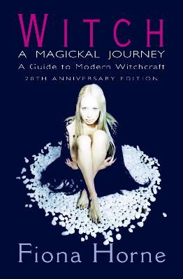 Witch: a Magickal Journey: A Guide to Modern Witchcraft - Horne, Fiona