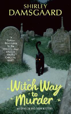 Witch Way to Murder - Damsgaard, Shirley