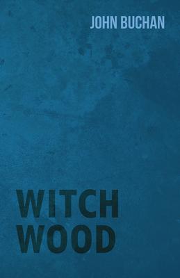 Witch Wood - Buchan, John