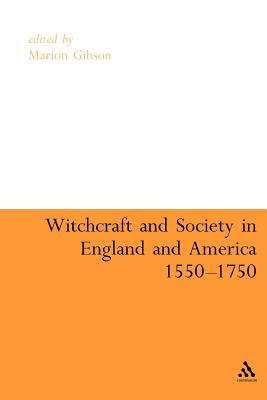 Witchcraft and Society in England and America, 1550-1750 - Gibson, and Gibson, Marion (Editor)