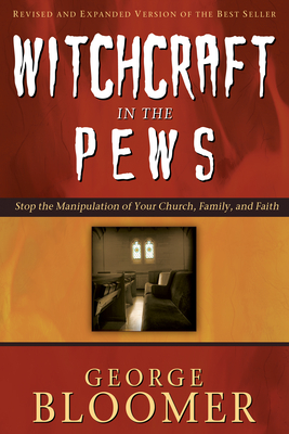 Witchcraft in the Pews - Bloomer, George, Bishop, and Reems-Dickerson, Ernestine (Foreword by)