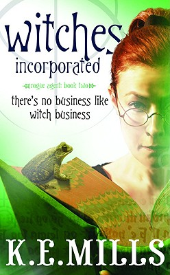 Witches Incorporated - Mills, K E