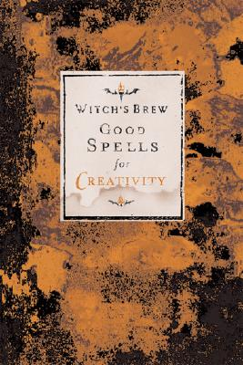 Witch's Brew: Good Spells for Creativity - Witch Bree, and Bree, Witch, and Chronicle Books