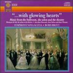 With Glowing Hearts: Music from the Ballroom, the Salon, and the Theatre