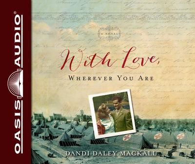 With Love, Wherever You Are - Mackall, Dandi Daley, and Monaco, Jill (Narrator)