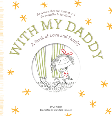 With My Daddy: A Book of Love and Family - Witek, Jo