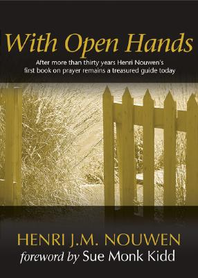 With Open Hands - Nouwen, Henri J M