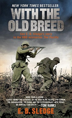 With the Old Breed: At Peleliu and Okinawa - Sledge, E B