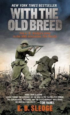 With the Old Breed: At Peleliu and Okinawa - Sledge, E B