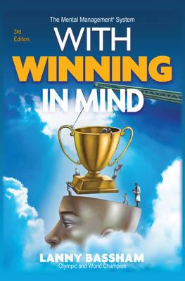 With Winning in Mind - Bassham, Lanny R.