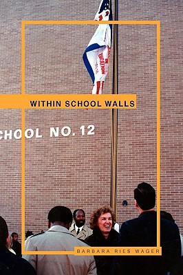 Within School Walls - Wager, Barbara Ries