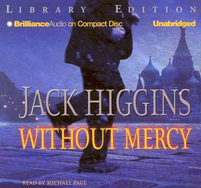 Without Mercy - Higgins, Jack, and Page, Michael (Read by)