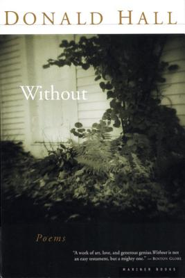 Without: Poems - Hall, Donald