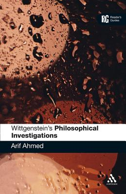 Wittgenstein's 'philosophical Investigations': A Reader's Guide - Ahmed, Arif, Dr.