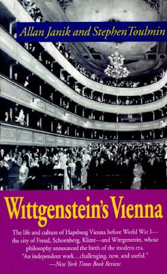 Wittgenstein's Vienna - Janik, Allan, and Toulmin, Stephen, Professor