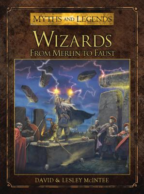 Wizards: From Merlin to Faust - McIntee, David, and McIntee, Lesley