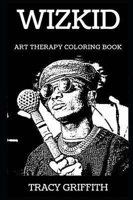 Wizkid Art Therapy Coloring Book - Griffith, Tracy