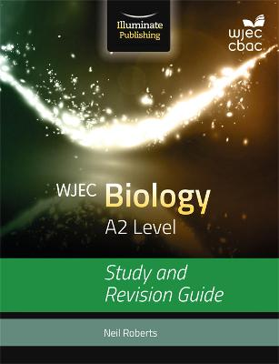 WJEC Biology for A2: Study and Revision Guide - Roberts, Neil