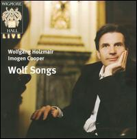 Wolf: Songs - Imogen Cooper (piano); Wolfgang Holzmair (baritone)