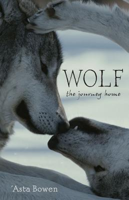 Wolf: The Journey Home - Bowen, 'Asta