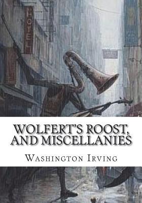 Wolfert's Roost, and Miscellanies - Irving, Washington