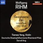 Wolfgang Rihm: Gesungene Zeit; Lichtes Spiel; COLL'ARCO