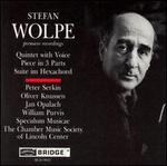 Wolpe: Quintet with Voice; Piece in 3 Parts; Suite im Hexachord