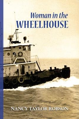 Woman in the Wheelhouse - Robson, Nancy Taylor