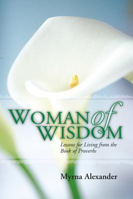 Woman of Wisdom - Alexander, Myrna