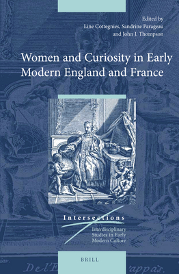 Women and Curiosity in Early Modern England and France - Cottegnies, Line