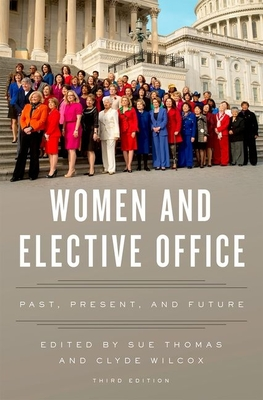 Women and Elective Office: Past, Present, and Future - Thomas, Sue (Editor)