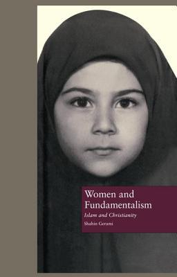 Women and Fundamentalism: Islam and Christianity - Gerami, Shahin