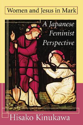 Women and Jesus in Mark - Kinukawa, Hisako, and Russell, Letty M (Foreword by)