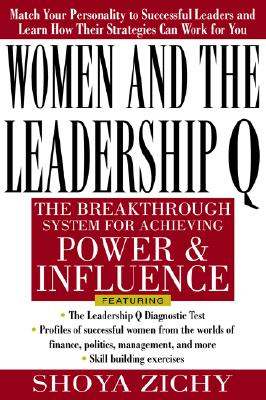 Women and the Leadership Q: Revealing the Four Paths to Influence and Power - Zichy, Shoya