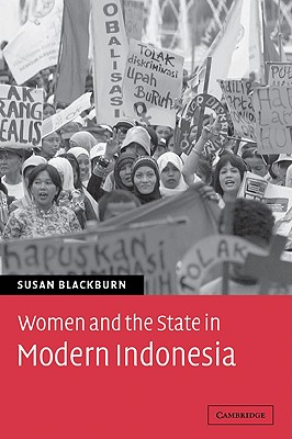 Women and the State in Modern Indonesia - Blackburn, Susan